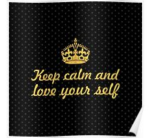 Keep calm and lover your self... Inspirational Quote (Square) Poster