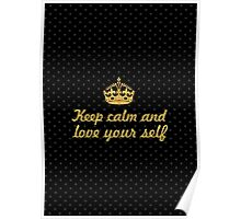Keep calm and lover your self... Inspirational Quote Poster