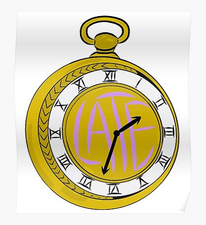 """"""" Late """" Pocket Watch Poster"""