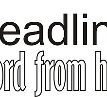 {deadline} word from hell  by WillowDesign