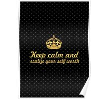 Keep calm and ralize your self worth... Inspirational Quote Poster