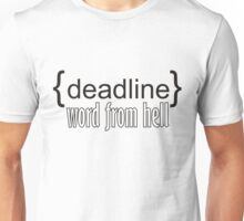 {deadline} word from hell  Unisex T-Shirt