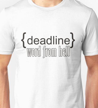 {deadline} word from hell  Unisex T-Shirt