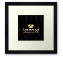 Keep calm and realize your mistakes... Inspirational Quote (Square) Framed Print
