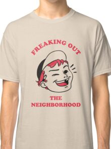 Freaking Out the Neighborhood Classic T-Shirt