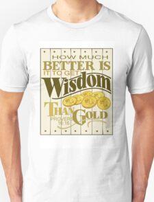 Prov. 16:16 Unisex T-Shirt