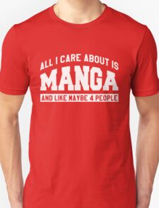 All I Care About Is Manga Unisex T-Shirt