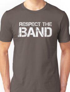 Respect The Band (White Lettering) Unisex T-Shirt