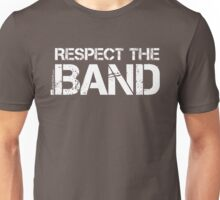 Respect The Band (White Lettering) Unisex T-Shirt