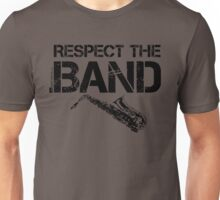 Respect The Band - Saxophone (Black Lettering) Unisex T-Shirt