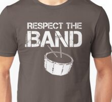 Respect The Band - Snare Drum (White Lettering) Unisex T-Shirt