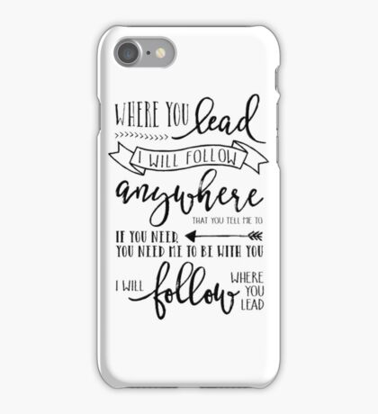 I Will Follow Where You Lead iPhone Case/Skin