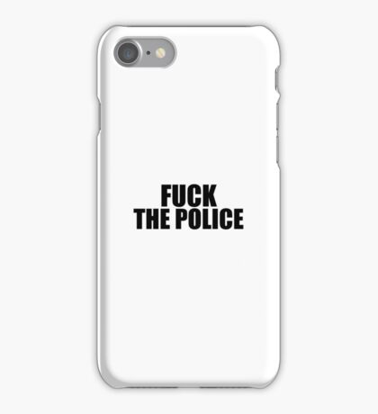 Fuck The Police iPhone Case/Skin