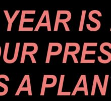 The year is 2040 and our president is a plant. Sticker