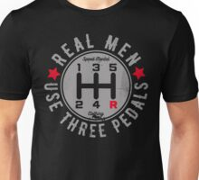 Real Men Use Three Pedals Manual Transmission Car Unisex T-Shirt