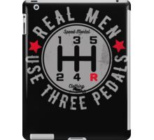 Real Men Use Three Pedals Manual Transmission Car iPad Case/Skin