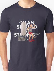 MAN SHOULD BE STRONG Unisex T-Shirt