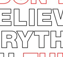 Don't believe everything you think Sticker