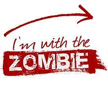 I'M WITH THE ZOMBIE (RIGHT) by shirtual