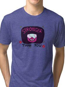 Stronger than you garnet  Tri-blend T-Shirt