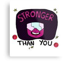 Stronger than you garnet  Metal Print