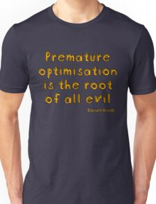 Premature optimization is the root of all evil - Donald Knuth Unisex T-Shirt