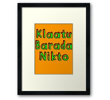 Klaatu Barada Nikto Framed Print