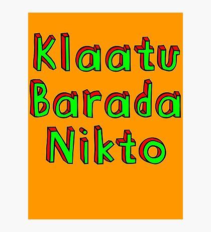 Klaatu Barada Nikto Photographic Print
