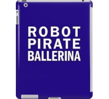 Robot Pirate Ballerina iPad Case/Skin