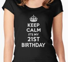 Keep Calm It's my 21st Birthday Shirt Women's Fitted Scoop T-Shirt