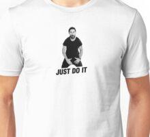 Just Do It!!! Unisex T-Shirt
