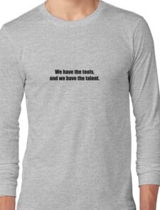 Ghostbusters - We Have The Tools, And We Have The Talent - Black Font Long Sleeve T-Shirt