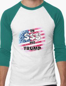 In $$$ we trump Men's Baseball ¾ T-Shirt