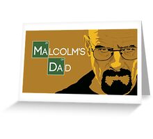 Breaking bad - Malcolms Dad Greeting Card