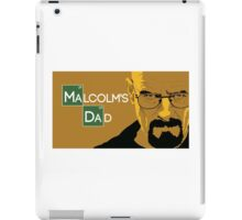 Breaking bad - Malcolms Dad iPad Case/Skin