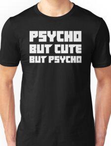 Psycho But Cute But Psycho Unisex T-Shirt