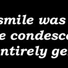 The Smile Was Fake, But The Condescension Was Entirely Genuine by IntrovertArt