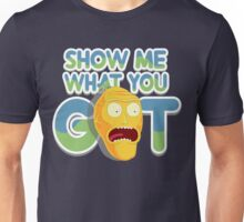 "Cromulon AKA/Giant head, ""Show me what you got"" Rick and morty Unisex T-Shirt"