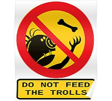 Don't Feed The Trolls Poster