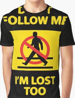 Don't Follow Me Graphic T-Shirt