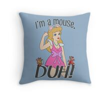 I'm a mouse. DUH! Throw Pillow
