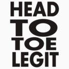 head to toe legit by Brantoe