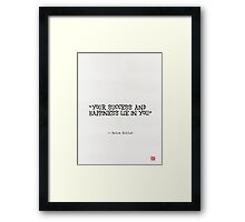 Your success and happiness lie in you. Framed Print
