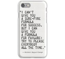 """""""I can't  give you a sure-fire  formula for success,  but I can  give you a formula  for failure:  try to please  everybody  all the time.""""  iPhone Case/Skin"""