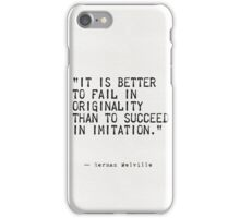 """""""It is better to fail in originality than to succeed in imitation."""" iPhone Case/Skin"""