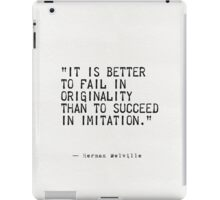 """""""It is better to fail in originality than to succeed in imitation."""" iPad Case/Skin"""