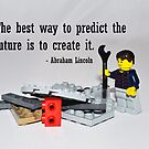 """The best way to predict the future is to create it"" by Andy Mackay"