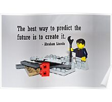 """""""The best way to predict the future is to create it"""" Poster"""