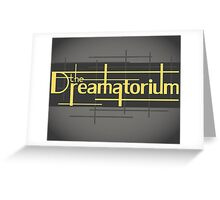 The Dreamatorium Greeting Card