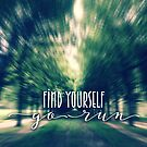 Find Yourself Go Run Runners Quote Fontainebleau 2 by Beverly Claire Kaiya